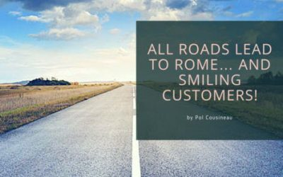 All roads lead to Rome… and smiling customers!